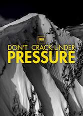 Search netflix Don't Crack Under Pressure