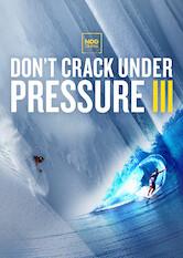 Search netflix Don't Crack Under Pressure III